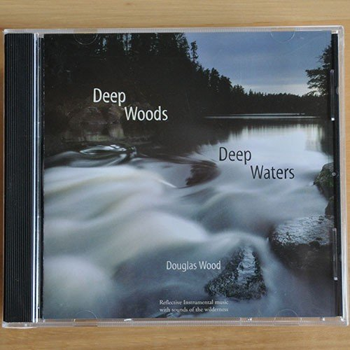 Deep Woods Deep Waters CD by Douglas Wood