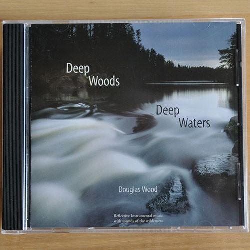 Deep Woods Deep Waters CD by Douglas Wood